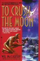 To Crush the Moon